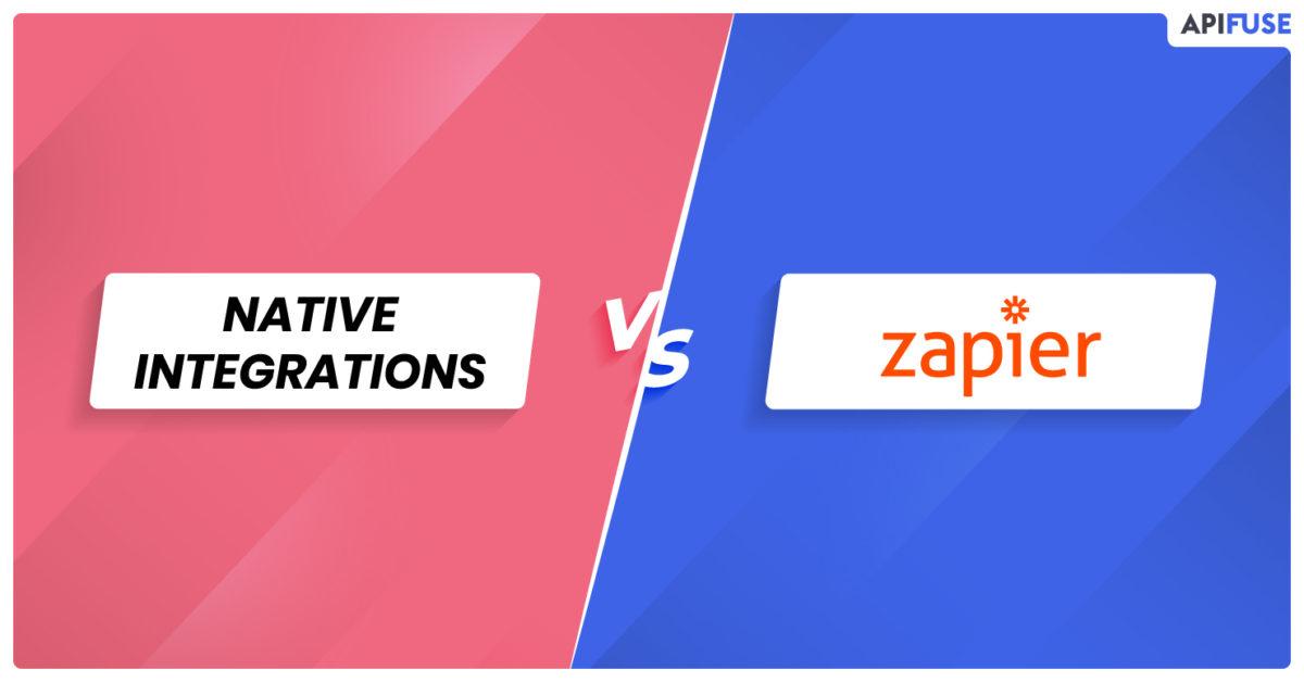 Native Integrations vs. Zapier: A Comparison